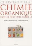 Christian Bellec - Chimie organique - Licence de chimie Année L3, Exercices corrigés et rappels de cours.