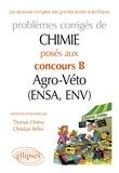 Christian Bellec et Thomas Onfroy - Problèmes corrigés de Chimie posés au concours B Agro-Véto (ENSA et ENV) de 2007-2011.
