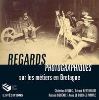Christian Bellec et Roland Bouëxel - Regards photographiques sur les métiers en Bretagne.