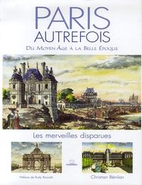 Era-circus.be Paris autrefois - Les merveilles disparues du Moyen Age à la Belle Epoque Image