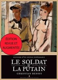 Christian Benoît - Le soldat et la putain - histoire d'un couple inseparable.