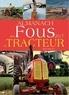 Christian Benz - Almanach des fous du tracteur.