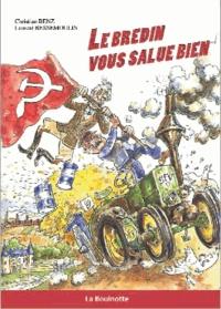 Christian Benz et Laurent Bessemoulin - Le Bredin vous salue bien.