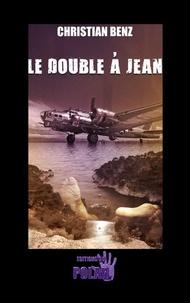 Christian Benz - Le double à Jean.