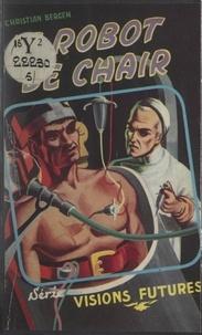Christian Bergen - Le robot de chair.