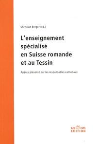 Christian Berger - L'enseignement spécialisé en Suisse romande et au Tessin - Aperçu présenté par les responsables cantonaux.