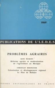 Christian Beringuier et René Dumont - Problèmes agraires : réforme agraire et modernisation de l'agriculture au Mexique - Suivi de Colonisation et développement régional, le Plan de Badajoz.