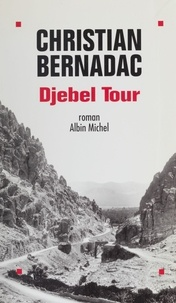 Christian Bernadac - Djebel Tour.