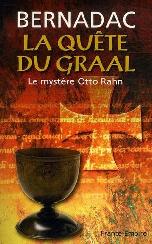 Christian Bernadac - La Quête du Graal - Le mystère Otto Rahn.