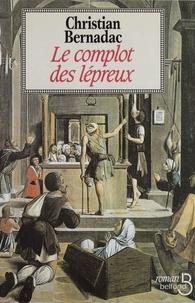 Christian Bernadac - Le complot des lépreux.
