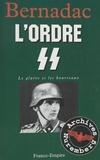 Christian Bernadac - Le glaive et les bourreaux : l'ordre S.S..