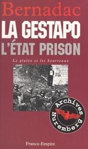 Christian Bernadac - Le glaive et les bourreaux : la Gestapo.