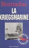 Christian Bernadac - Le glaive et les bourreaux : la Kriegsmarine.
