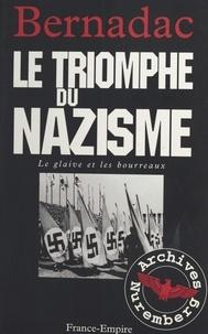 Christian Bernadac - Le glaive et les bourreaux : le triomphe du nazisme.