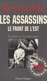 Christian Bernadac - Le glaive et les bourreaux : les assassins.