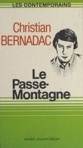 Christian Bernadac - Le passe-montagne.