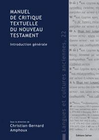 Christian-Bernard Amphoux - Manuel de critique textuelle du Nouveau Testament - Introduction générale.