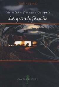 Christian-Bernard Couprie - La grande fauche.