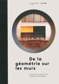 Christian Bernard et Gauthier Huber - De la géométrie sur les murs - A propos de la collection de Claudine et Sven Widgren.
