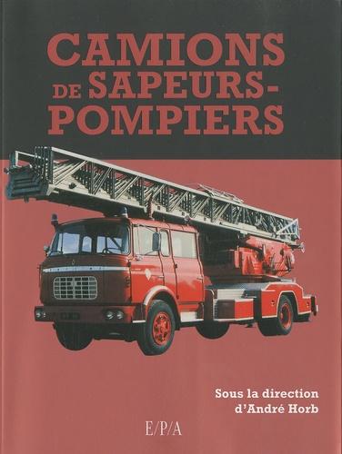 Christian Berthier et Didier Boissel - Camions de sapeurs-pompiers.