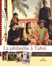 Christian Beslu - La philatélie à Tahiti - Tome 2, 1958-2008.