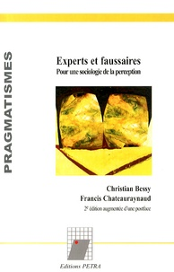 Christian Bessy et Francis Chateauraynaud - Experts et faussaires - Pour une sociologie de la perception.
