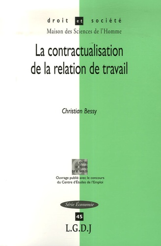 Christian Bessy - La contractualisation de la relation de travail.