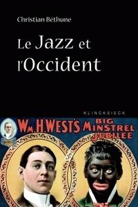 Christian Béthune - Le Jazz et l'Occident - Culture afro-américaine et philosophie.
