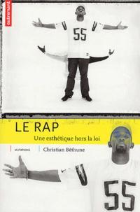 Christian Béthune - Le rap - Une esthétique hors la loi.