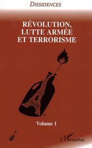Christian Beuvain et Stéphane Moulain - Révolution, lutte armée et terrorisme - Tome 1.