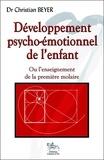 Christian Beyer - Développement psycho-émotionnel de l'enfant - Ou l'enseignement de la première molaire.