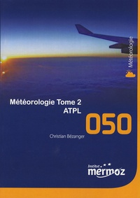 Christian Bézanger - Météorologie ATPL - Tome 2.