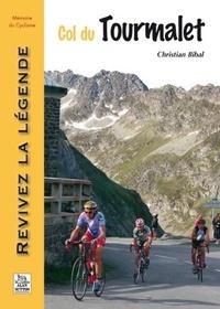 Christian Bibal - Col du Tourmalet - Revivez la légende.