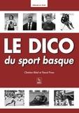 Christian Bibal et Pascal Proux - Le dico du sport basque.