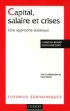 Christian Bidard et Edith Klimovsky - Capital, salaire et crises - Une approche classique.