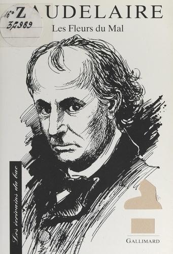 Baudelaire. Texte étudié : Les fleurs du mal