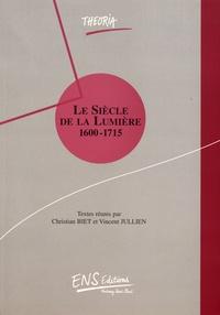 Christian Biet et Vincent Jullien - Le siècle de la lumière (1600-1715).