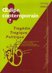 Christian Biet et Paul Vanden Berghe - Oedipe contemporain ? - Tragédie, tragique, politique.