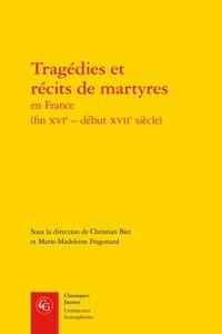 Tragédies et récits de martyres en France (fin XVIe - début XVIIe siècle).pdf
