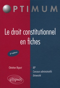 Christian Bigaut - Le droit constitutionnel en fiches.