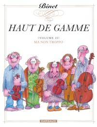 Christian Binet - Haut de gamme Tome 2 : Ma non troppo.