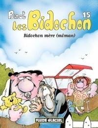 Christian Binet - Les Bidochon Tome 15 : Bidochon mère (môman).
