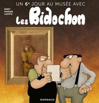 Christian Binet et Patrick Ramade - Un 6e jour au musée avec les Bidochon.