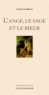 Christian Birgin - L'ange, le sage et le rieur.