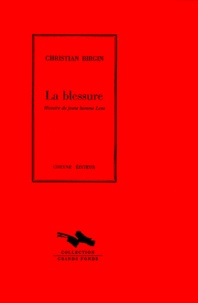 Christian Birgin - La blessure - Histoire du jeune homme Lenz.