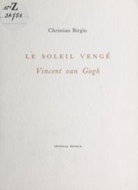 Christian Birgin - Le soleil vengé.