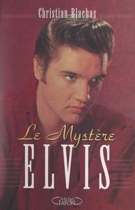 Christian Blachas - Le mystère Elvis.