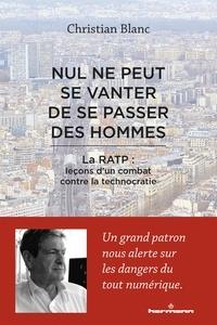 Nul ne peut se vanter de se passer des hommes - La RATP : leçons dun combat contre la technocratie.pdf