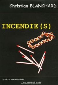 Christian Blanchard - Incendie(s).