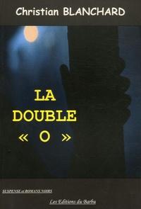 "Christian Blanchard - La double ""O""."